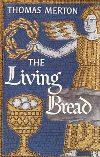 The Living Bread ebook by Thomas Merton