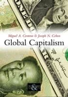 Global Capitalism - A Sociological Perspective ebook by Miguel A. Centeno, Joseph N. Cohen