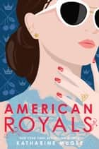 American Royals ebook by