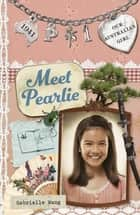 Our Australian Girl: Meet Pearlie (Book 1) - Meet Pearlie (Book 1) ebook by Lucia Masciullo, Gabrielle Wang