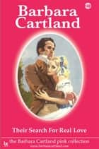 Their Search for Real Love ebook by Barbara Cartland