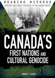 Canada's First Nations and Cultural Genocide ebook by Cohen, Robert