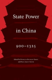 State Power in China, 900-1325 ebook by Patricia Buckley Ebrey,Paul Jakov Smith