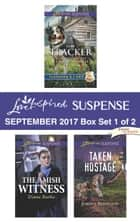 Harlequin Love Inspired Suspense September 2017 - Box Set 1 of 2 - An Anthology ebook by Lenora Worth, Diane Burke, Jordyn Redwood