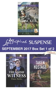 Harlequin Love Inspired Suspense September 2017 - Box Set 1 of 2 - An Anthology ebooks by Lenora Worth, Diane Burke, Jordyn Redwood