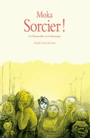Sorcier !, Tome 4 - L'honorable et le monarque ebook by Moka