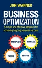 Business Optimization ebook by Jon Warner