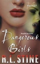 Dangerous Girls ebook by R.L. Stine