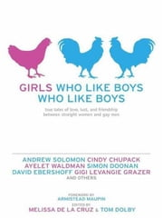Girls Who Like Boys Who Like Boys ebook by Armistead Maupin,Melissa de la Cruz,Tom Dolby