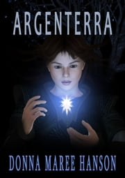 Argenterra - Silverlands Book 1 ebook by Donna Maree Hanson