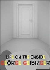Life on the Inside ebook by George Geisinger