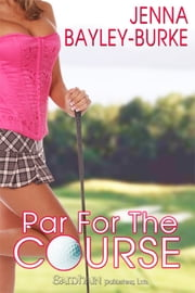 Par for the Course ebook by Jenna Bayley-Burke