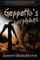 Geppetto's Orphans ebook by Kenneth Hoover