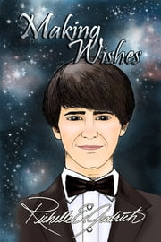 Making Wishes ebook by Richelle E. Goodrich