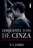 Cinquenta tons de cinza ebook by E.L.James