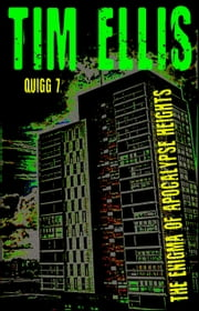 The Enigma of Apocalypse Heights (Quigg #7) ebook by Tim Ellis