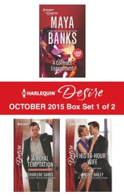 Harlequin Desire October 2015 - Box Set 1 of 2 - A Contract Engagement\A Royal Temptation\His 24-Hour Wife ebook by Maya Banks,Charlene Sands,Rachel Bailey