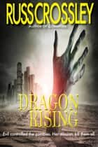 Dragon Rising ebook by Russ Crossley