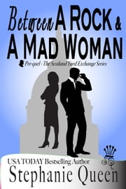 Between a Rock and a Mad Woman ebook by Stephanie Queen