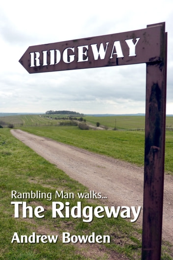Rambling Man Walks The Ridgeway - From Overton Hill to Ivinghoe Beacon ebook by Andrew Bowden