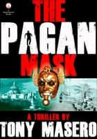 The Pagan Mask ebook by Tony Masero