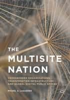 The Multisite Nation ebook by Michel S. Laguerre