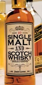 Single Malt and Scotch Whisky ebook by Daniel Lerner
