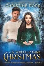 A Wheeler Park Christmas ebook by Christine Pope