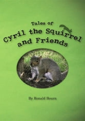 The Adventures of Cyril the Squirrel ebook by Ronald Bourn,Camilla Davis