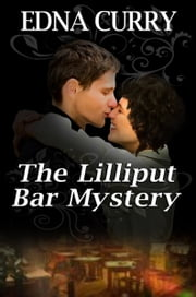 The Lilliput Bar Mystery ebook by Edna Curry