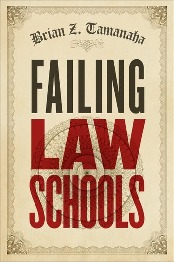 Failing Law Schools ebook by Brian Z. Tamanaha