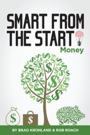 Smart from the Start: Money ebook by Rob Roach,Brad Kronland