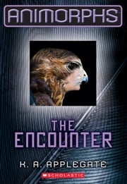 Animorphs #3: The Encounter ebook by K. A. Applegate