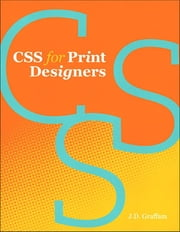 CSS for Print Designers ebook by J. D. Graffam