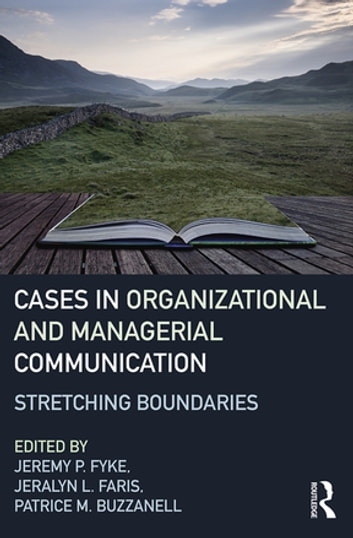 Stretching Boundaries: Cases in Organizational and Managerial Communication ebook by