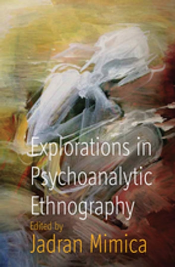Explorations in Psychoanalytic Ethnography ebook by