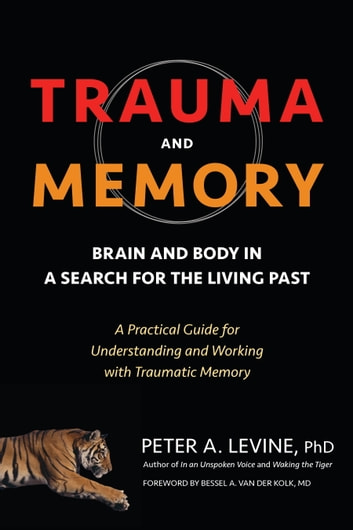trauma and memory ebook by peter a levine ph d 9781583949955