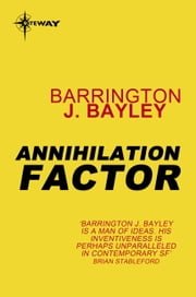 Annihilation Factor ebook by Barrington J. Bayley