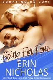 Going For Four - Counting On Love, book four ebook by Erin Nicholas