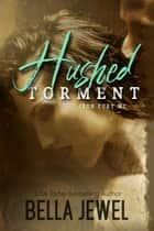 Hushed Torment - Iron Fury MC ebook by Bella Jewel