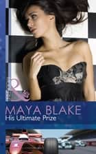 His Ultimate Prize (Mills & Boon Modern) 電子書 by Maya Blake