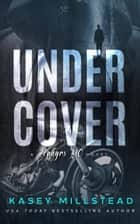 Undercover ebook by Kasey Millstead