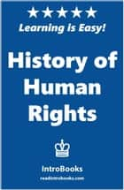 History of Human Rights ebook by IntroBooks