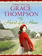 The Heart of the Home ebook by Grace Thompson