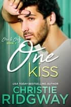 One Kiss (One & Only Book 2) ebook by