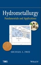Hydrometallurgy ebook by Michael L. Free
