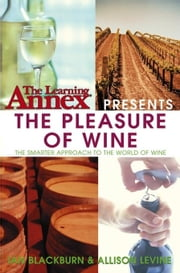The Learning Annex Presents The Pleasure of Wine ebook by The Learning Annex