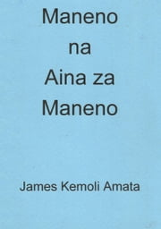 Maneno na Aina za Maneno ebook by James Kemoli Amata