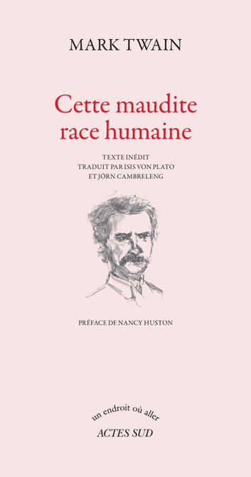 Cette maudite race humaine ebook by Mark Twain