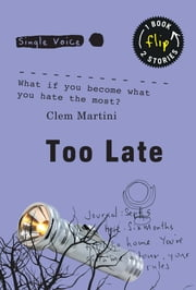 Too Late ebook by Clem Martini